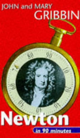 9780094770409: Newton in 90 Minutes: (1642-1727) (Scientists in 90 Minutes Series)