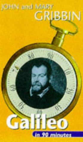 9780094771109: Galileo in 90 Minutes: (1564-1642) (Scientists in 90 Minutes Series)