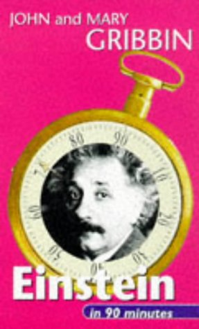 9780094771307: Einstein in 90 Minutes: (1879-1955) (Scientists in 90 Minutes Series)