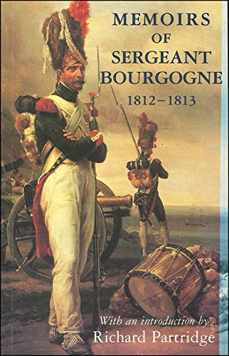 9780094772304: Memoirs of Sergeant Bourgogne