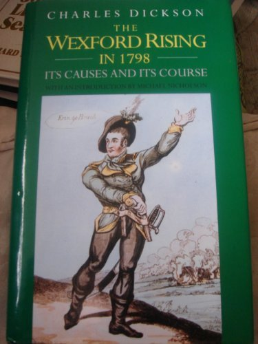 9780094772502: The Wexford Rising in 1798: Its Causes and Its Course (History & Politics)