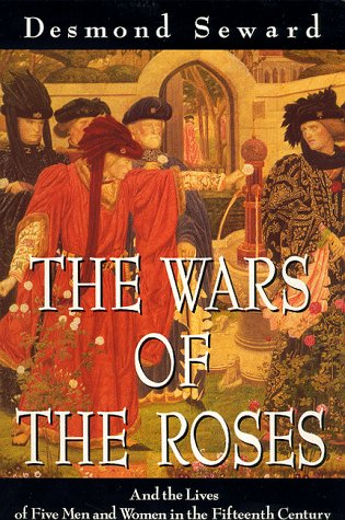 9780094773004: The Wars of the Roses: new edn: And the Lives of Five Men and Women in the Fifteenth Century (History and Politics)