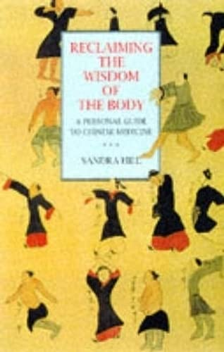 9780094773400: Reclaiming the Wisdom of the Body: A Personal Guide to Chinese Medicine