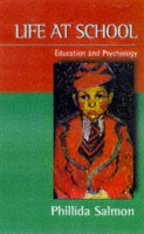 9780094774506: LIFE AT SCHOOL: EDUCATION AND PSYCHOLOGY (PSYCHOLOGY/SELF-HELP)