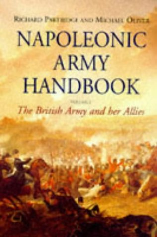 9780094776302: Napoleonic Army Handbook: The British Army and Her Allies