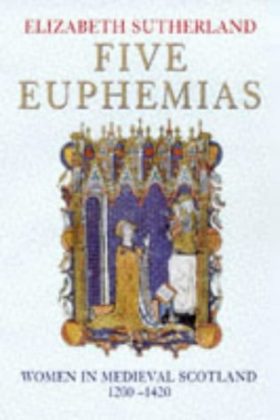 9780094782501: Five Euphemias - Women In Medieval Scotland 1200-1420