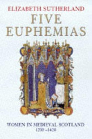 9780094782501: Five Euphemias - Women In Medieval Scotland 1200-1420