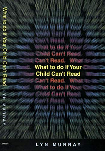 9780094782709: What to Do If Your Child Can't Read (Psychology/self-help)