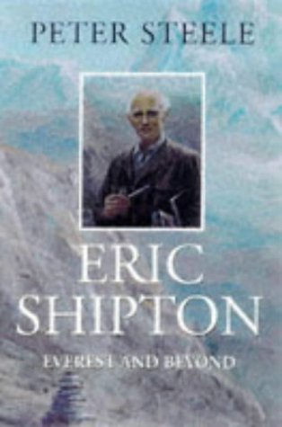 9780094783003: Eric Shipton: Everest and Beyond