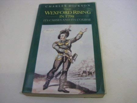 9780094783904: The Wexford rising in 1798: Its causes and course (History & Politics)