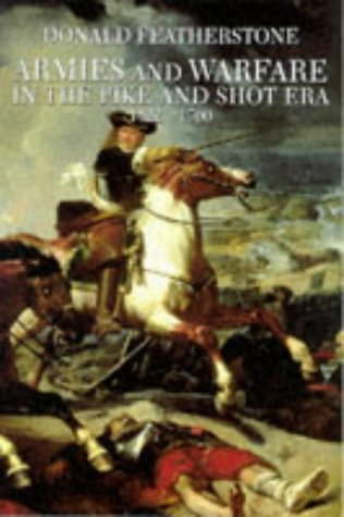 9780094784109: Armies and Warfare in the Pike and Shot Era