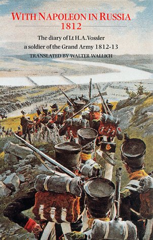 9780094785106: With Napoleon in Russia, 1812 - The Diary of Lt. H.A. Vossler, A Soldier of the Grand Army 1812-1813