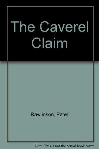 The Caverel Claim: Rawlinson, Peter