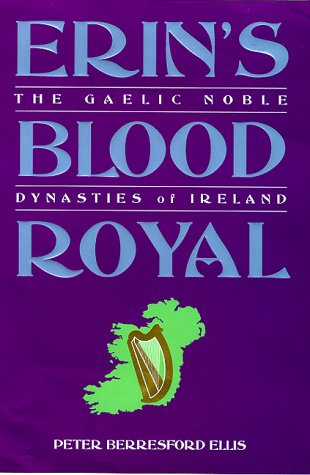 9780094786004: Erin's Blood Royal: The Noble Gaelic Dynasties of Ireland (History and Politics)