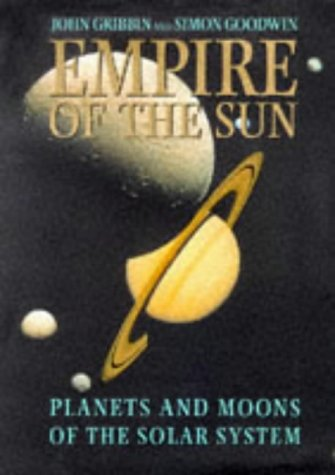 9780094786806: EMPIRE OF THE SUN: PLANETS AND MOONS OF THE SOLAR SYSTEM