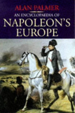 9780094787001: An Encyclopaedia of Napoleon's Europe