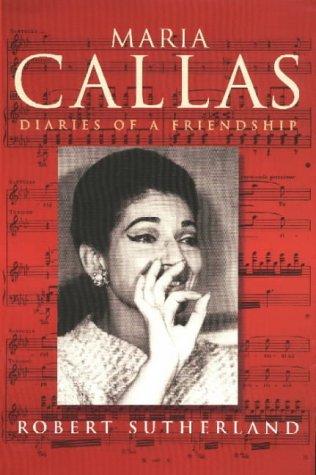 9780094787902: Maris Callas: Diaries of a friendship
