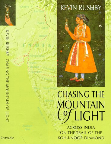 9780094788305: Chasing the Mountain of Light: Across India on the Trail of the Koh-i-Noor Diamond (Travel Literature)