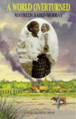 9780094789203: A World Overturned: A Burmese Childhood, 1933-47
