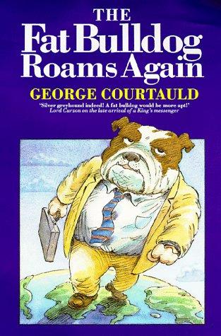 9780094789906: The Fat Bulldog Roams Again