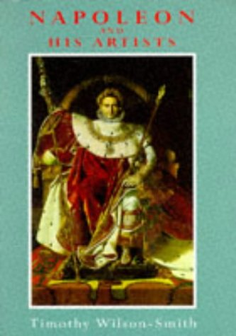 9780094790506: Napoleon and His Artists (Art & Architecture)