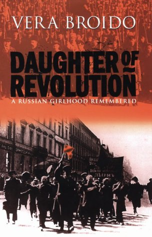 9780094791107: Daughter of the revolution: A Russian girlhood remembered