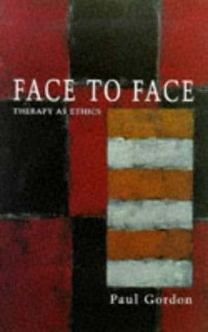 9780094791602: Face to Face: Therapy as Ethics (Psychology/Self-Help)