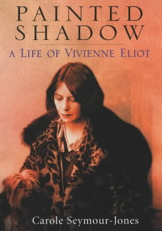 9780094792708: Painted Shadow: A Life of Vivienne Eliot