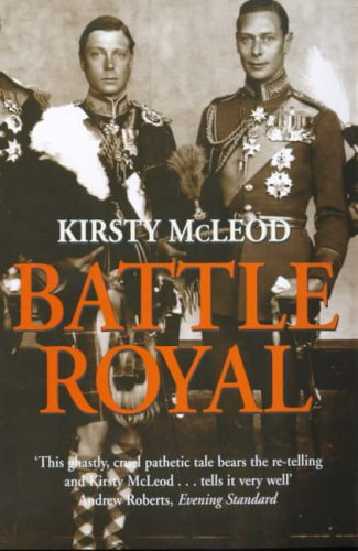 9780094793200: Battle Royal: Edward VIII and George VI - Brother Against Brother