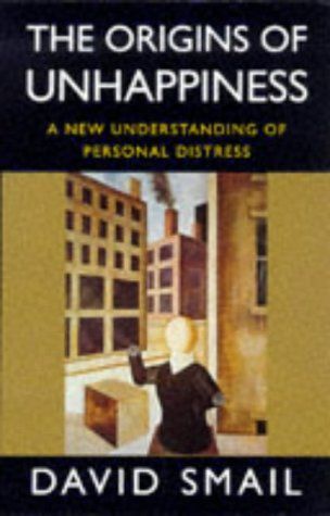 9780094793408: The Origins of Unhappiness: A New Understanding of Personal Distress (Psychology/self-help)