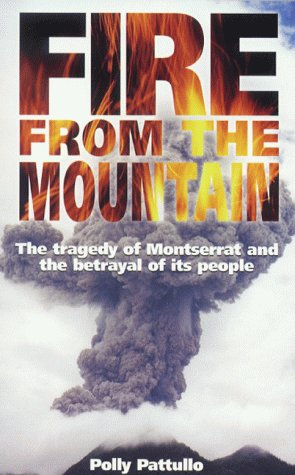 9780094793606: Fire from the Mountain: The Story of the Montserrat Volcano (History and Politics)