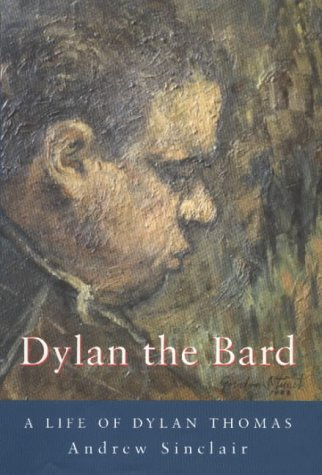 Dylan Thomas: A Life of Dylan Thomas: Andrew Sinclair