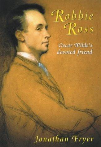 9780094797703: ROBBIE ROSS Oscar Wilde's true love