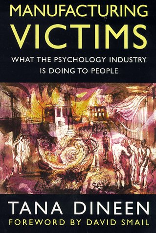 9780094797901: Manufacturing Victims: What the Psychology Industry is Doing to People (Psychology/self-help)