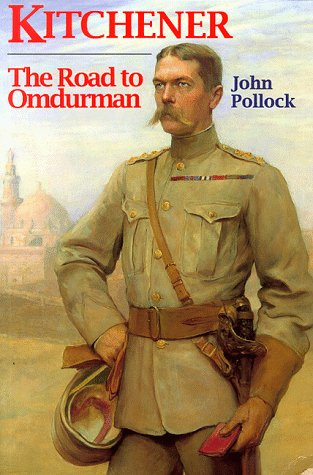 9780094798700: Kitchener The Road To Omdurman (History and Politics)