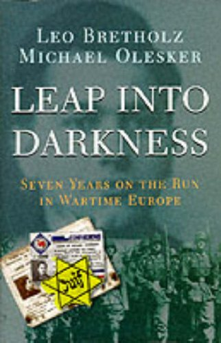 9780094799608: Leap into Darkness: Seven Years on the Run in Wartime Europe