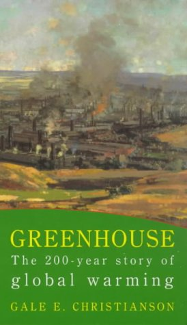 9780094800304: Greenhouse: The 200 Year Story of Global Warming