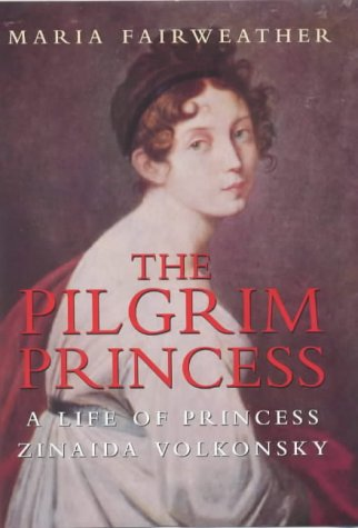 9780094800403: The Pilgrim Princess: A Life of Princess Volkonsky