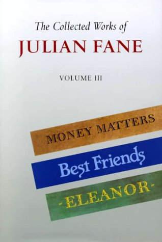9780094800502: The Collected Works of Julian Fane: Money Matters, Best Freinds, Eleanor (v. 3)