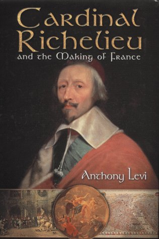 9780094801905: Cardinal Richelieu and the Making of France