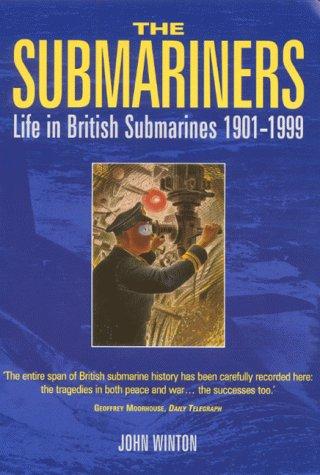9780094802209: The Submariners: Life in British Submarines 1901-1999