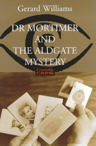 Dr. Mortimer and the Aldgate Mystery: WILLIAMS, GERARD