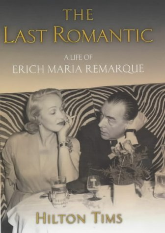 9780094802902: The Last Romantic: A Life of Erich Maria Remarque