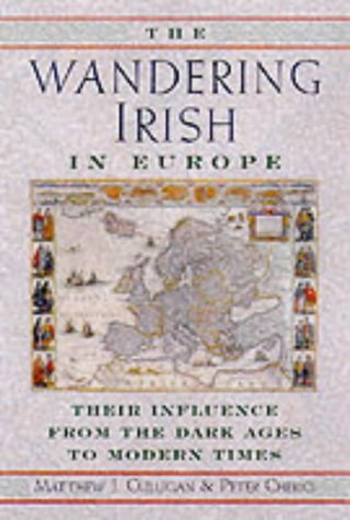 9780094803107: The Wandering Irish in Europe: Their Influence from the Dark Ages to Modern Times