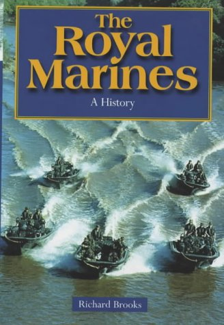 9780094803909: The Royal Marines: 1664 to the present: History of the Royal Marines 1664-2000