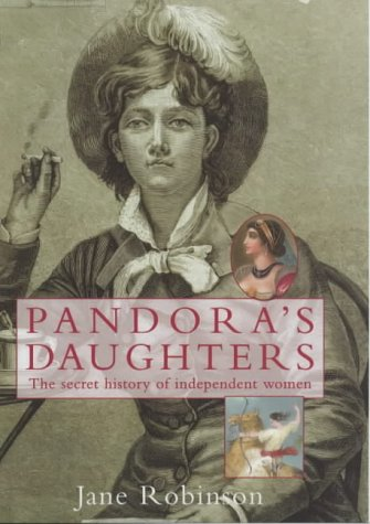 9780094805101: Pandora's Daughters: The Lives and Work of History's Career Women