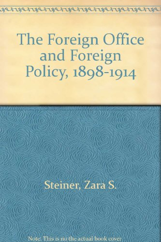 9780094866003: The Foreign Office and foreign policy, 1898-1914