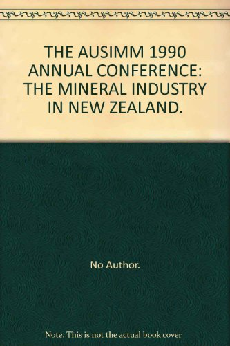 9780094910652: THE AUSIMM 1990 ANNUAL CONFERENCE: THE MINERAL INDUSTRY IN NEW ZEALAND.
