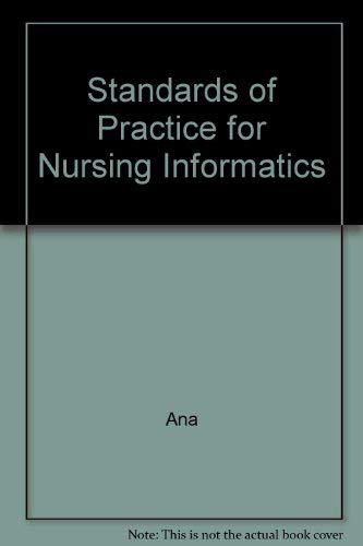 Standards Of Practice For Nursing Informatics (9780095234139) by ANA