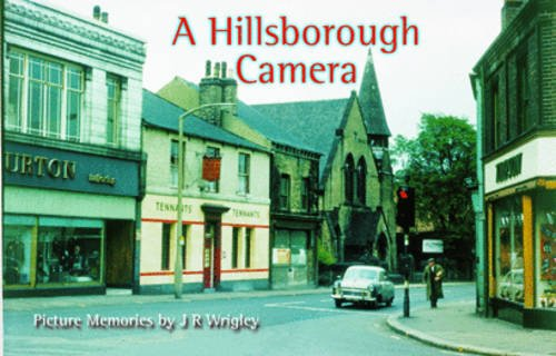 9780095440455: A Hillsborough Camera: Picture Memories by J. R. Wrigley